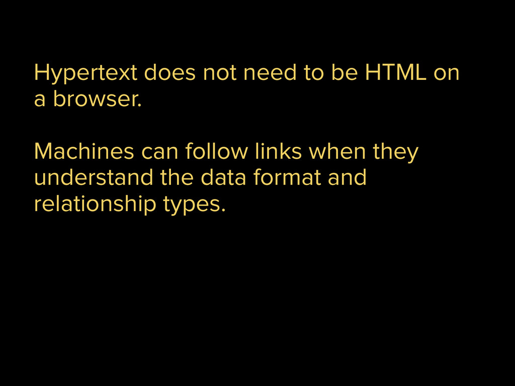 Hypertext does not need to be HTML on a browser...