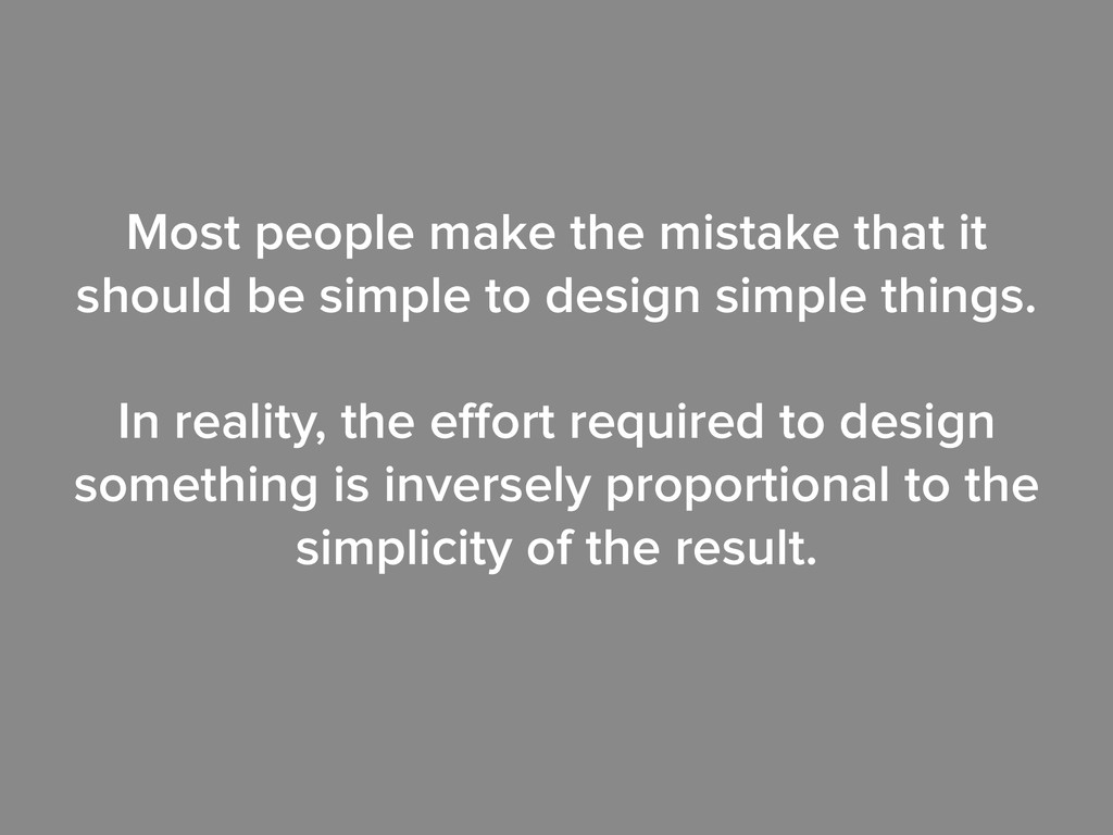 Most people make the mistake that it should be ...