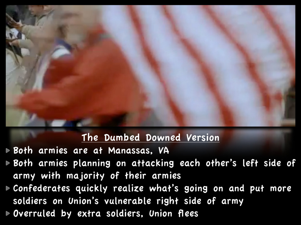 The Dumbed Downed Version  Both armies are at...