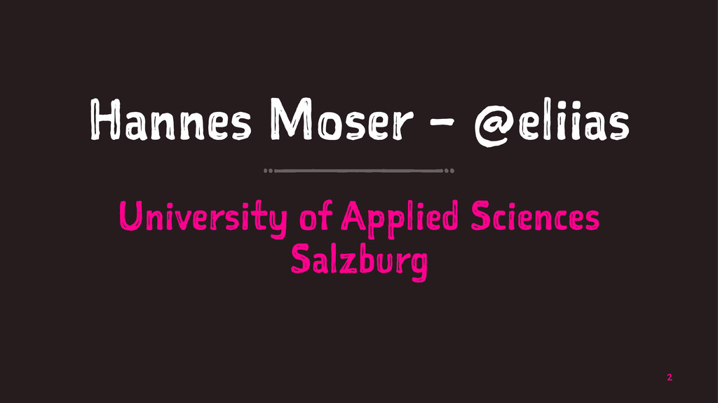 Hannes Moser – @eliias University of Applied Sc...