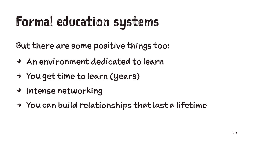 Formal education systems But there are some pos...
