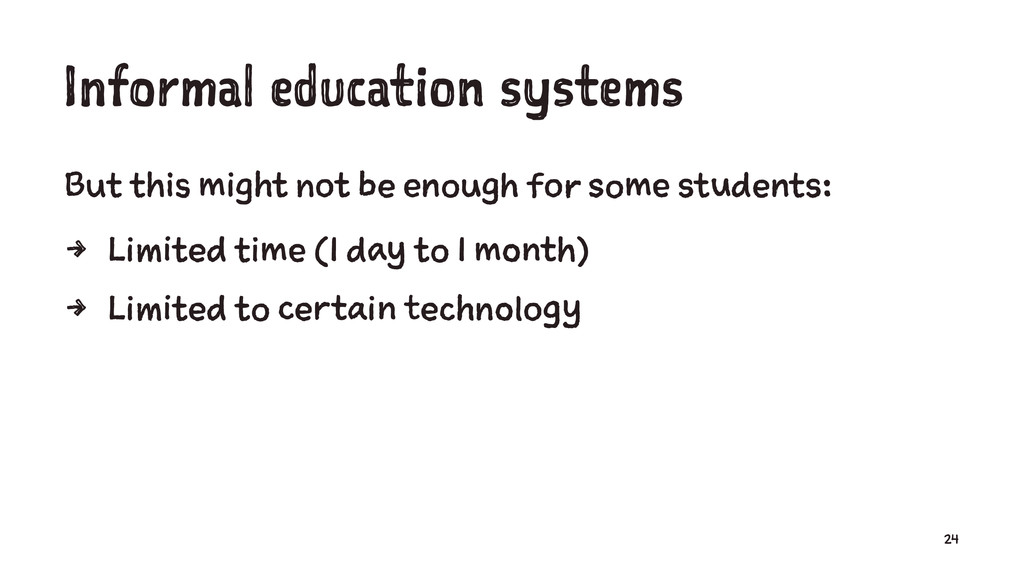 Informal education systems But this might not b...