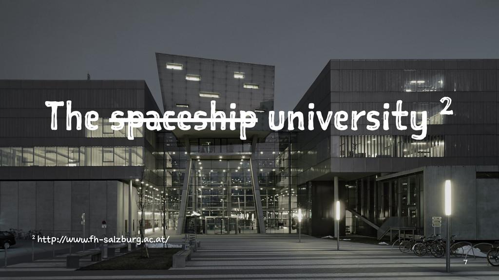 The spaceship university 2 2 http://www.fh-salz...