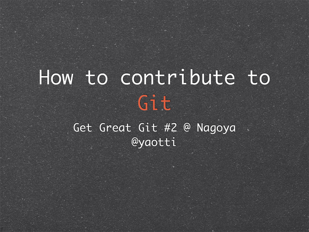 How to contribute to Git Get Great Git #2 @ Nag...