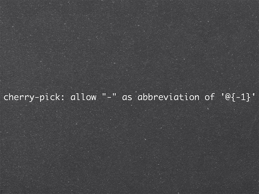 "cherry-pick: allow ""-"" as abbreviation of '@{-1..."