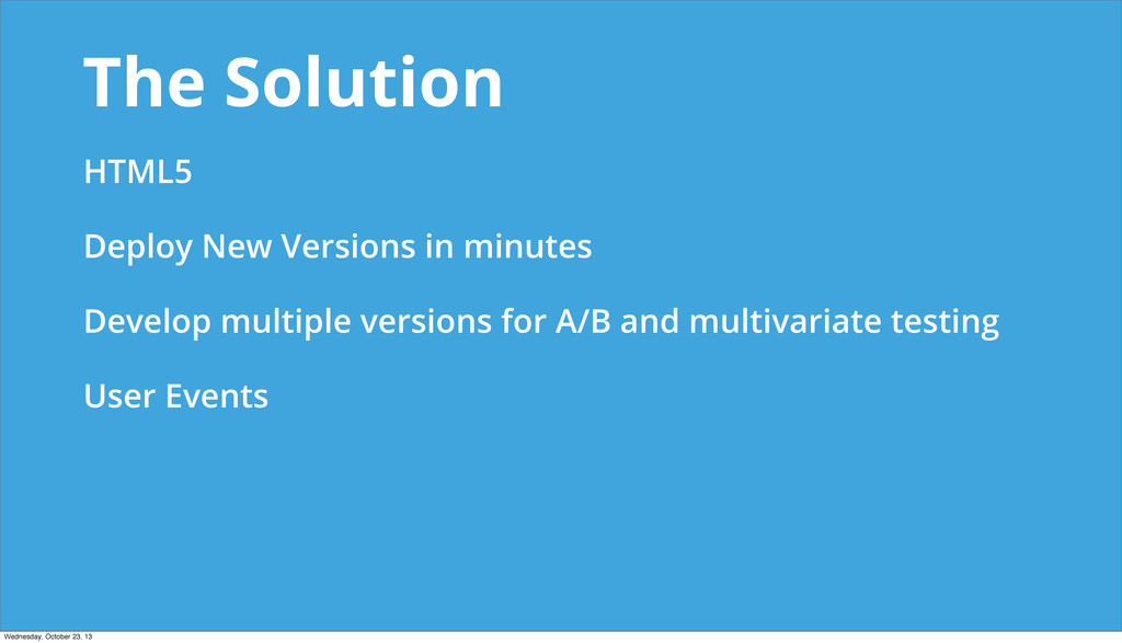 The Solution HTML5 Deploy New Versions in minut...