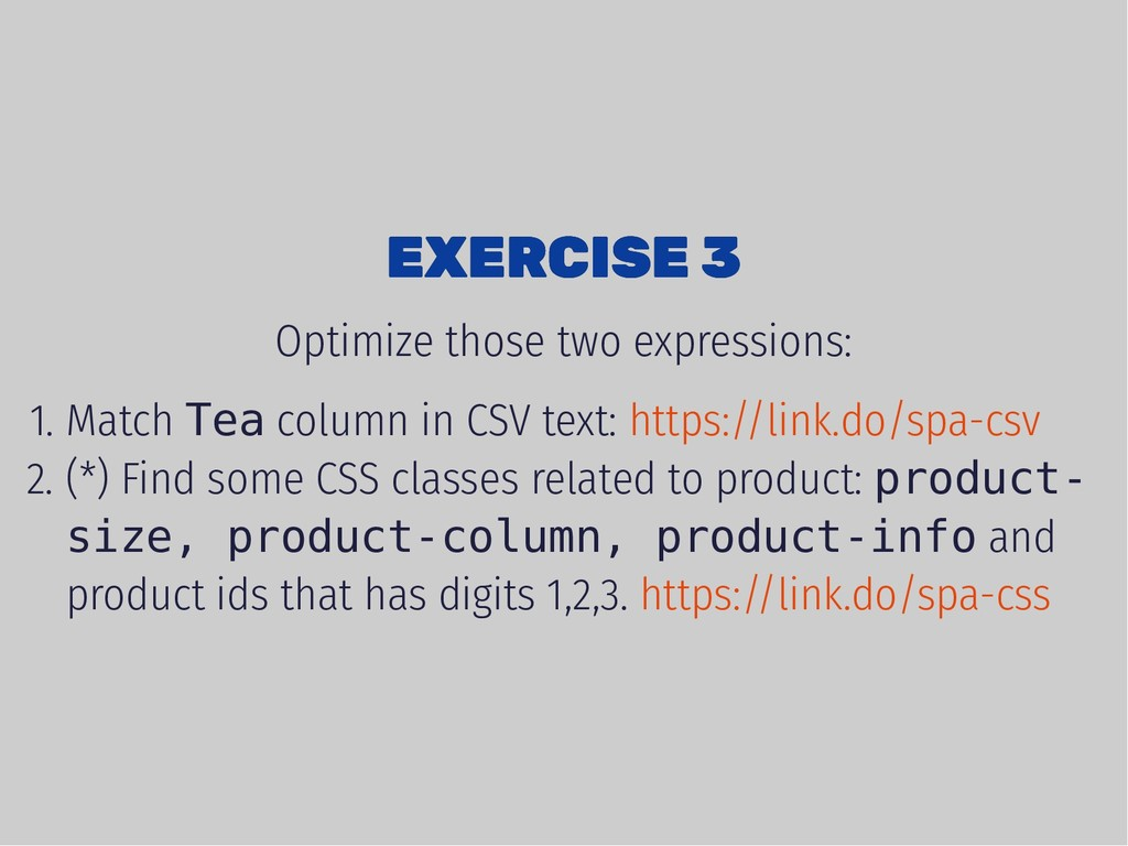 EXERCISE 3 EXERCISE 3 Optimize those two expres...
