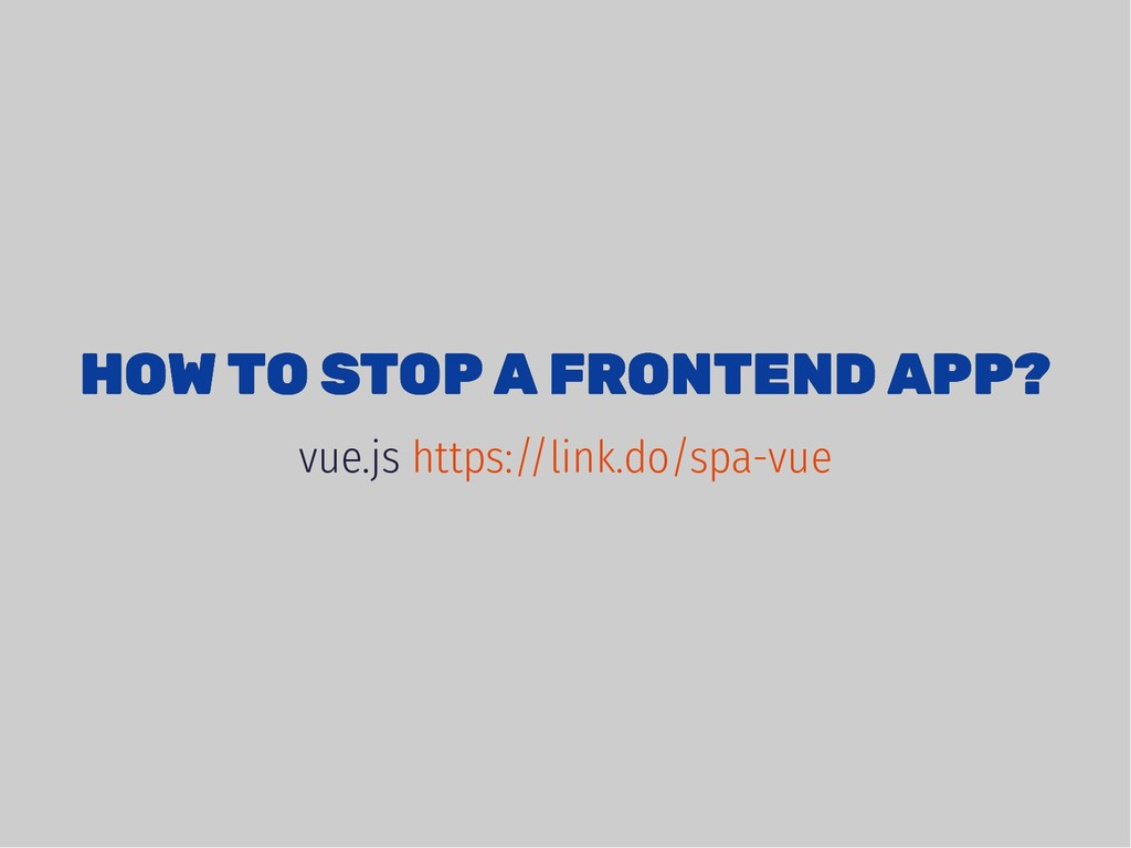 HOW TO STOP A FRONTEND APP? HOW TO STOP A FRONT...