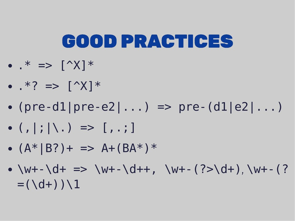 GOOD PRACTICES GOOD PRACTICES .* => [^X]* .*? =...