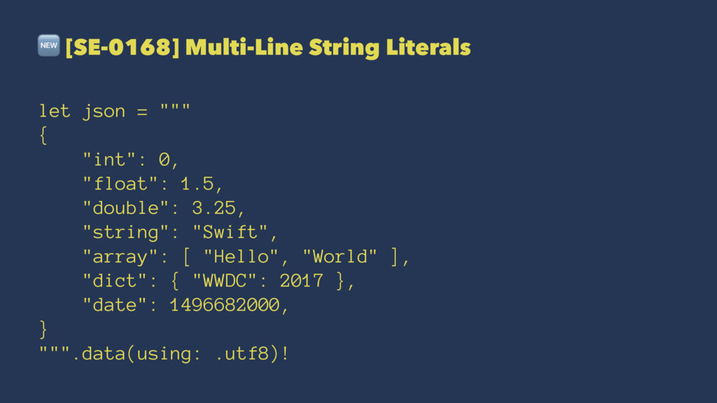 ! [SE-0168] Multi-Line String Literals let json...