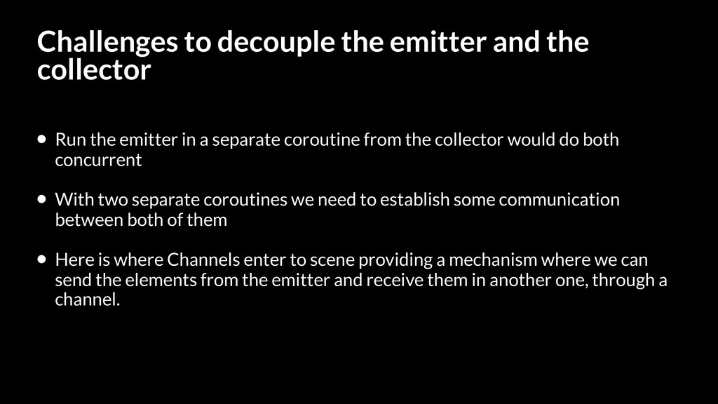 Challenges to decouple the emitter and the coll...
