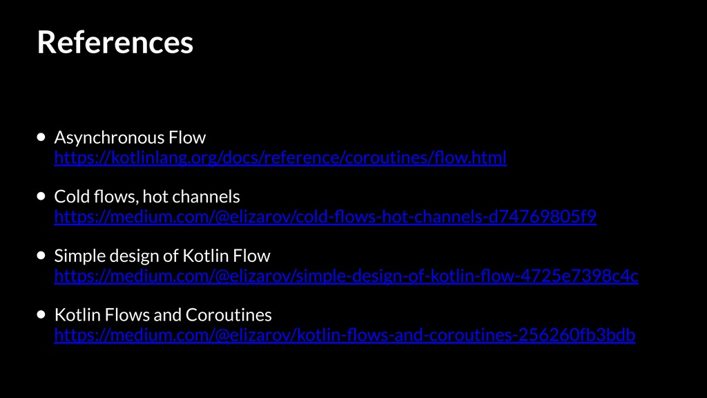References • Asynchronous Flow https://kotlinla...