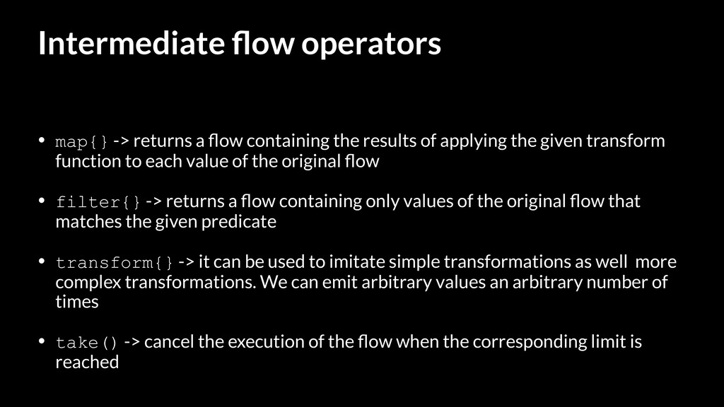 Intermediate flow operators • map{} -> returns a...