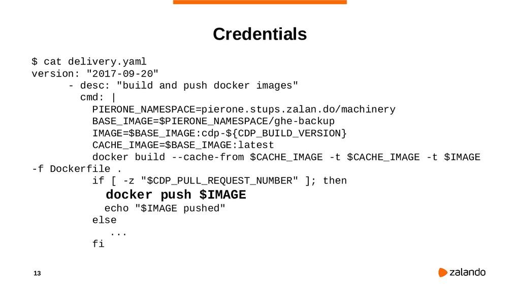 "13 Credentials $ cat delivery.yaml version: ""20..."