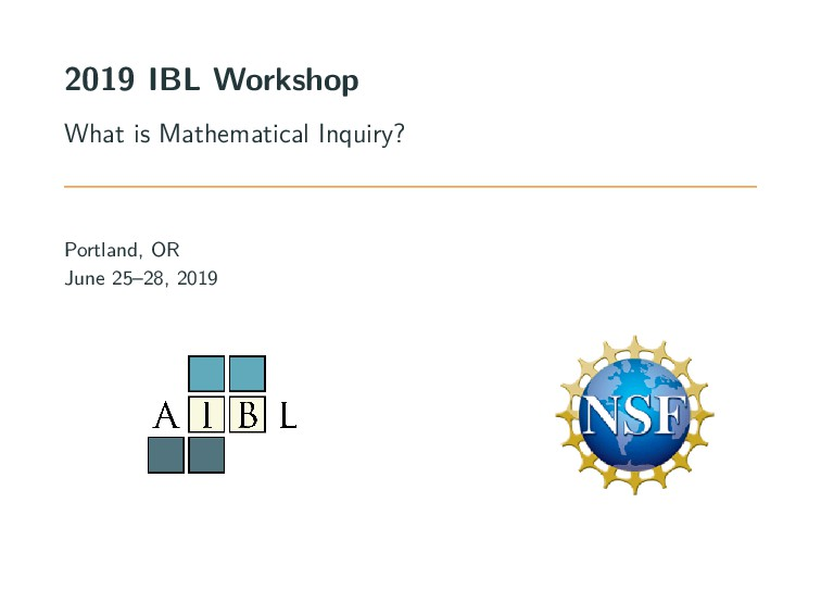 2019 IBL Workshop What is Mathematical Inquiry?...