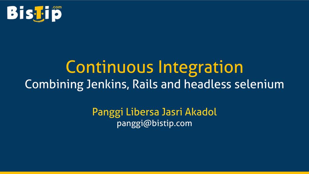Continuous Integration Combining Jenkins, Rails...