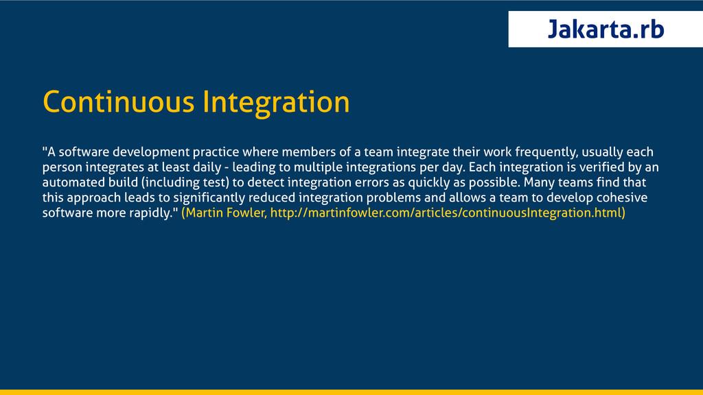 "Jakarta.rb Continuous Integration ""A software d..."
