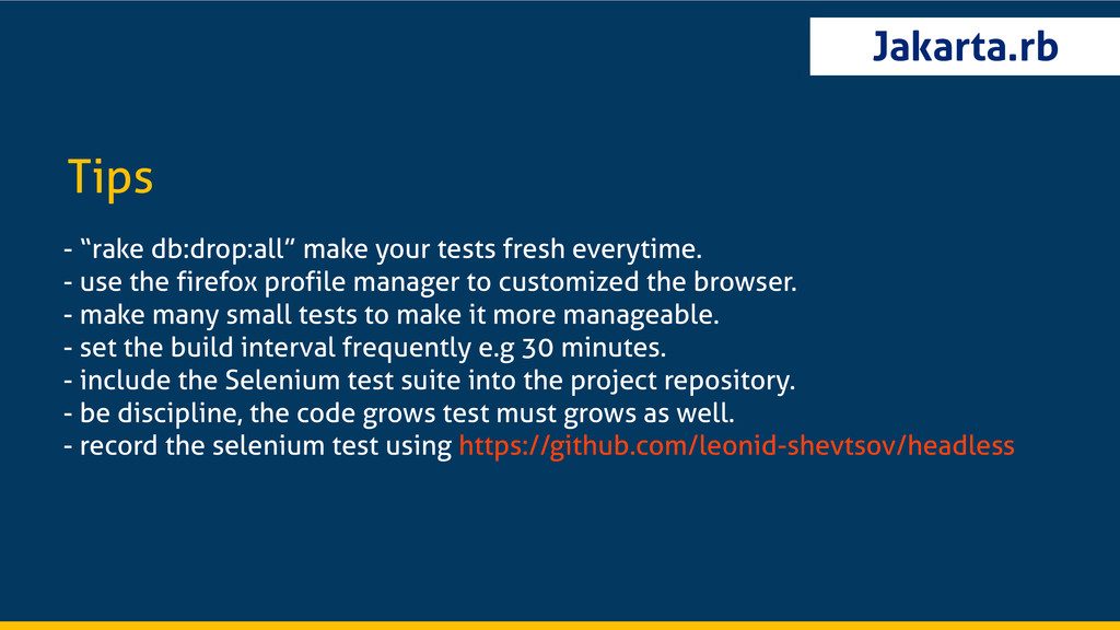 "Jakarta.rb - ""rake db:drop:all"" make your tests..."