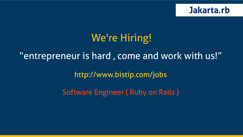 """Jakarta.rb """"entrepreneur is hard , come and wor..."""
