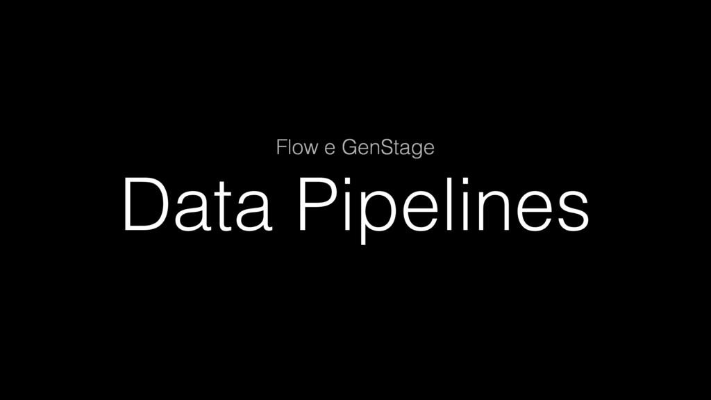 Data Pipelines Flow e GenStage