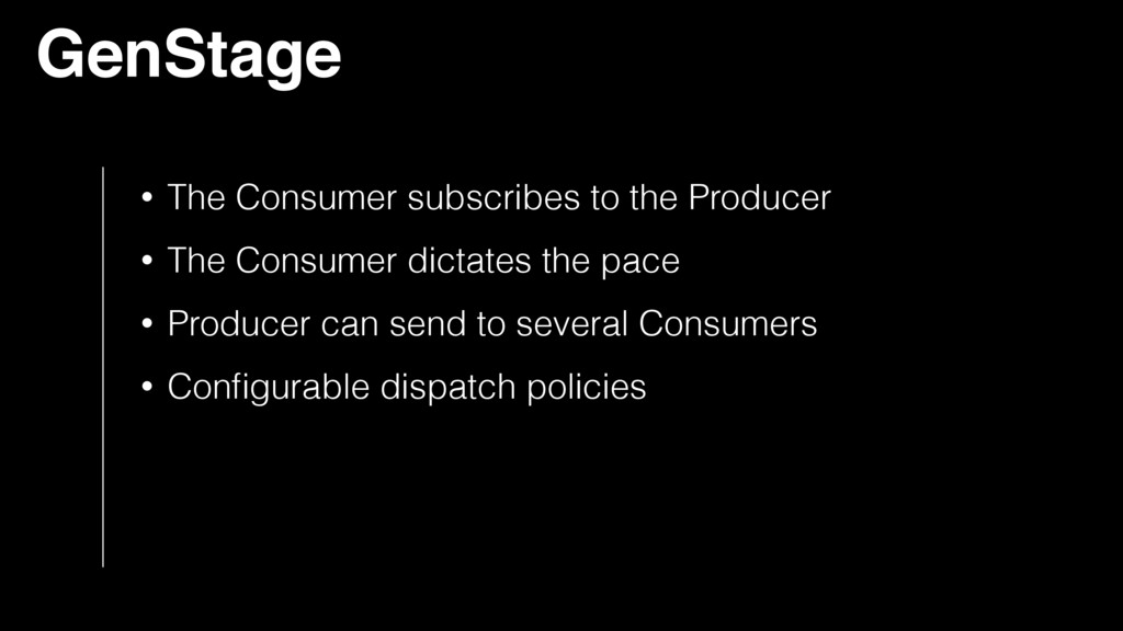 GenStage • The Consumer subscribes to the Produ...