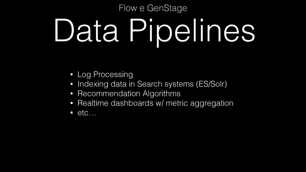 Data Pipelines Flow e GenStage • Log Processing...