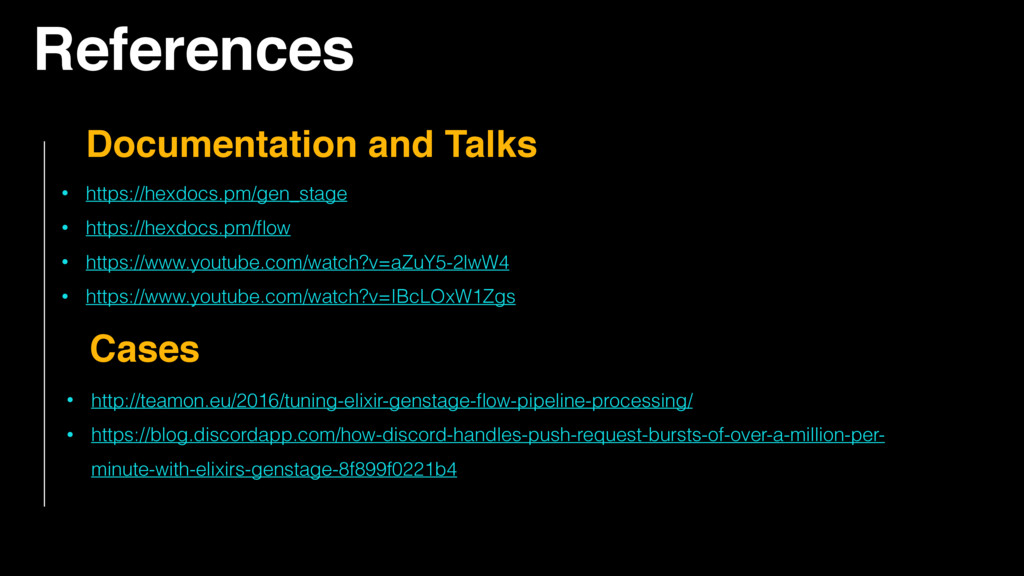 References • https://hexdocs.pm/gen_stage • htt...
