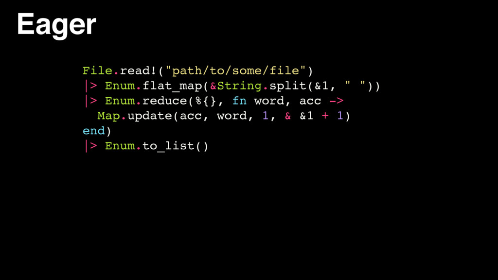 "Eager File.read!(""path/to/some/file"") 