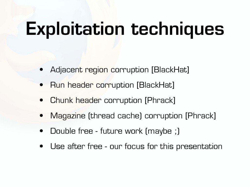 • Adjacent region corruption [BlackHat] • Run h...