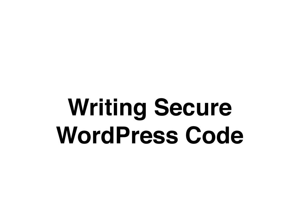 Writing Secure WordPress Code