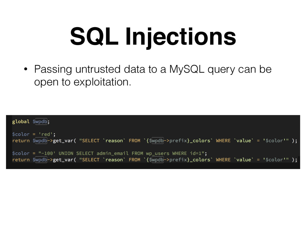 SQL Injections • Passing untrusted data to a My...