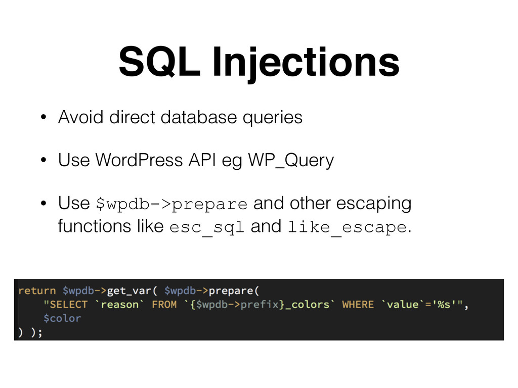 SQL Injections • Avoid direct database queries ...