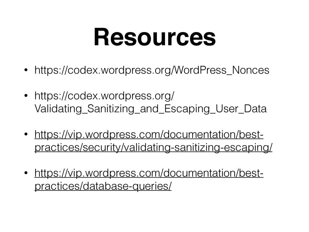 Resources • https://codex.wordpress.org/WordPre...