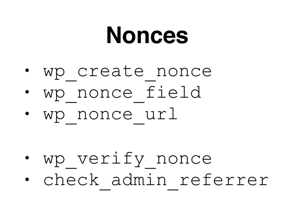 Nonces • wp_create_nonce • wp_nonce_field • wp_...