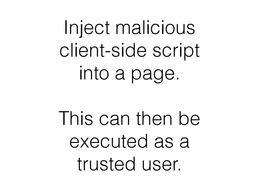 Inject malicious client-side script into a page...
