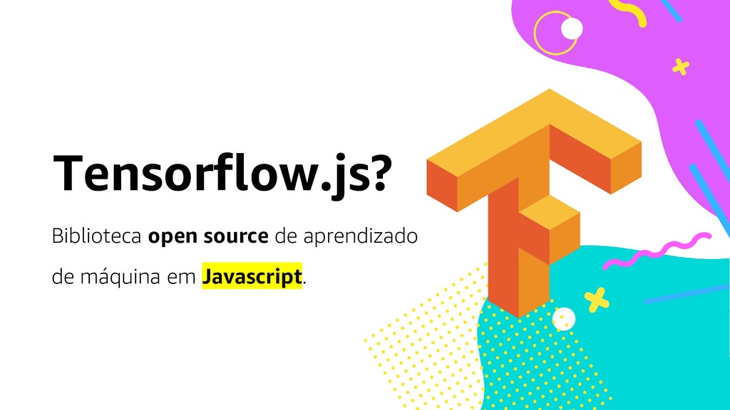 Tensorflow.js? Biblioteca open source de aprend...