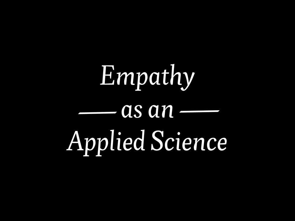 Empathy as an Applied Science