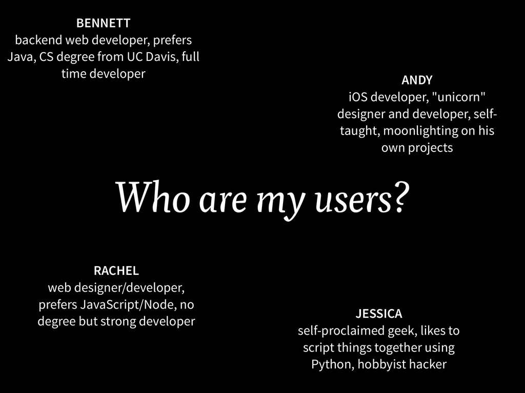 Who are my users? BENNETT