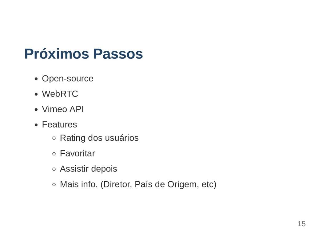 Próximos Passos Opensource WebRTC Vimeo API Fe...