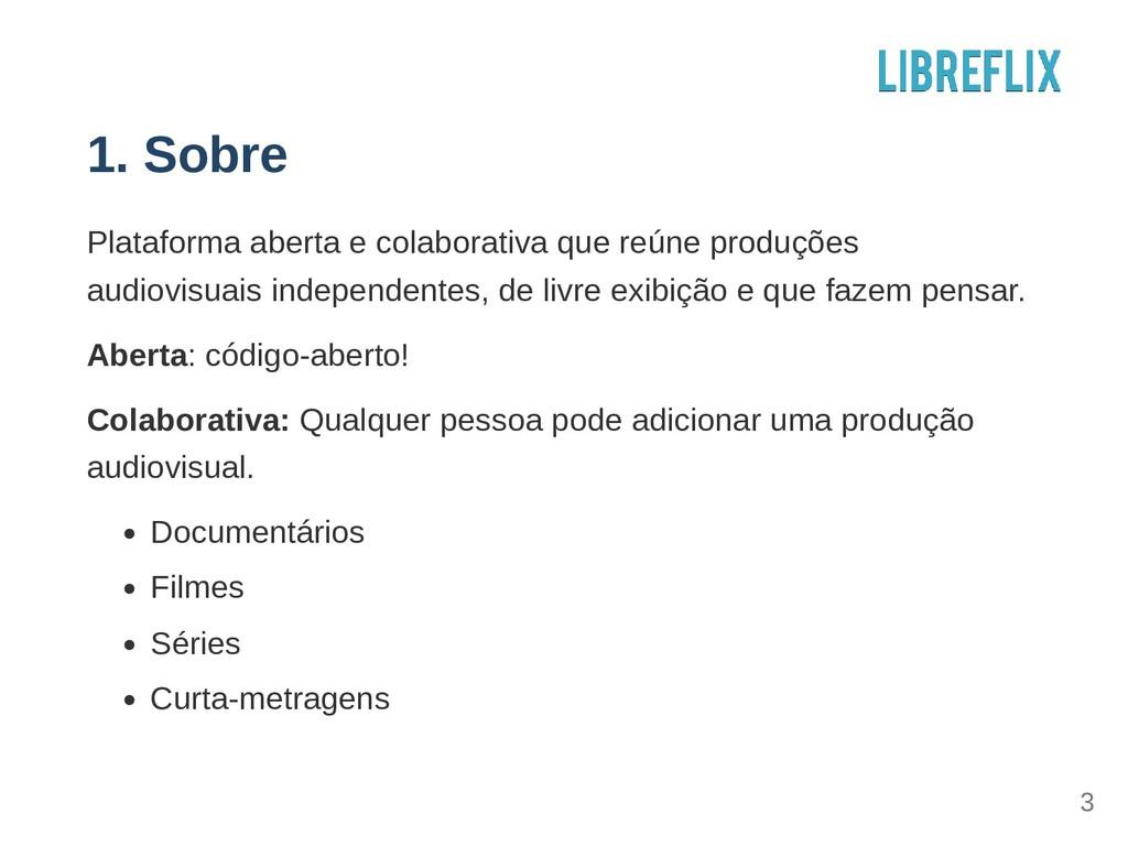 1. Sobre Plataforma aberta e colaborativa que r...