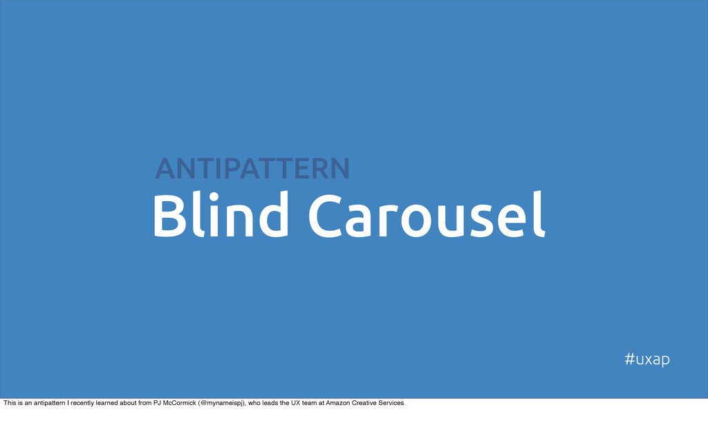ANTIPATTERN Blind Carousel #uxap This is an ant...