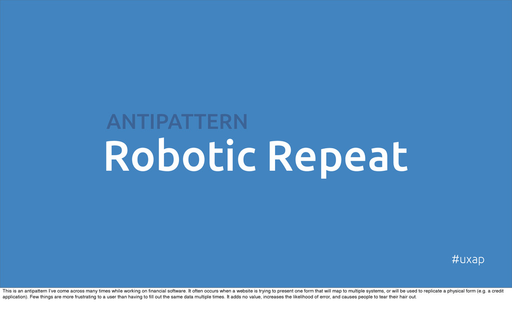 ANTIPATTERN Robotic Repeat #uxap This is an ant...