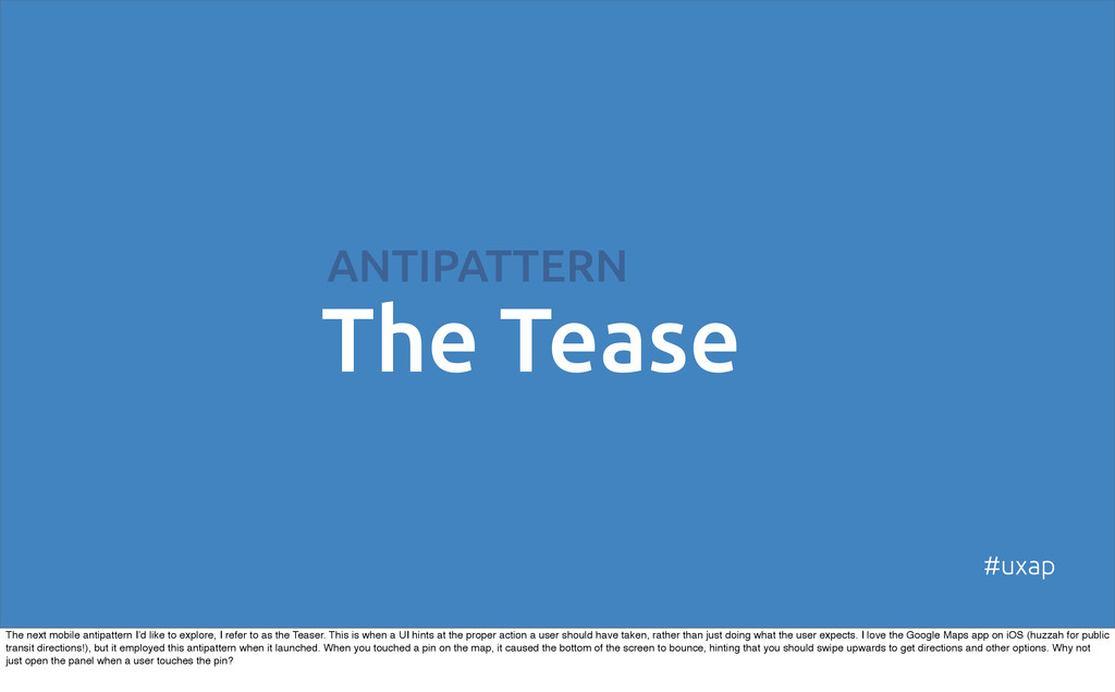 ANTIPATTERN The Tease #uxap The next mobile ant...