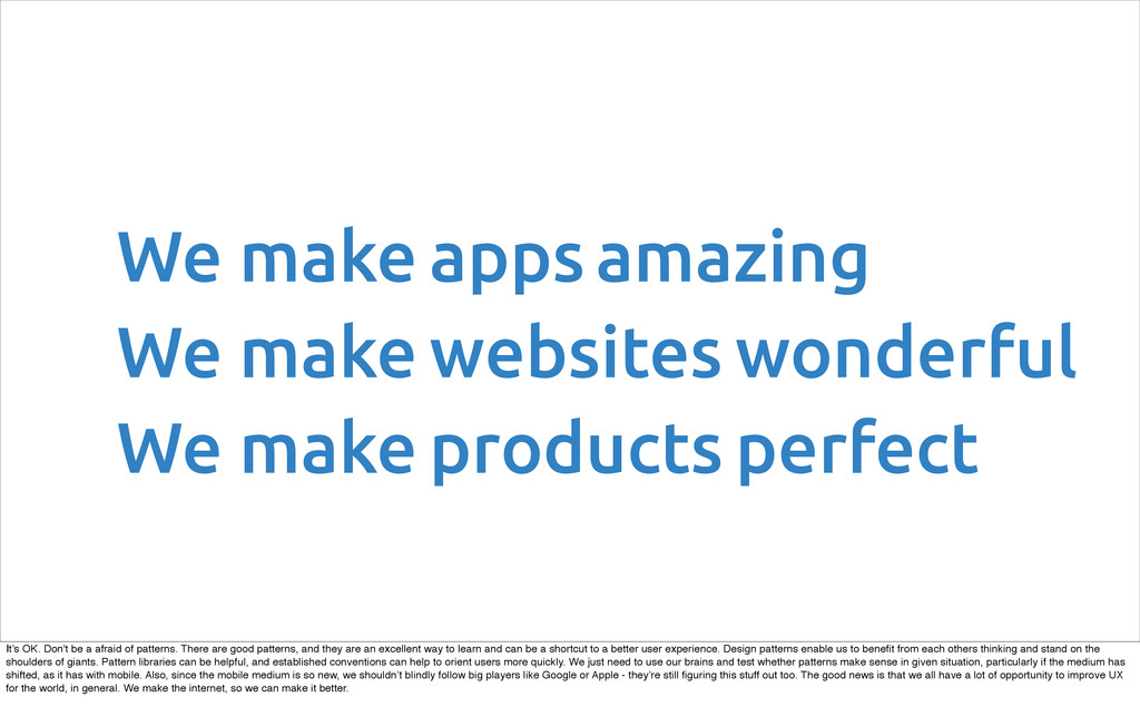 We make perfect websites products apps We make ...
