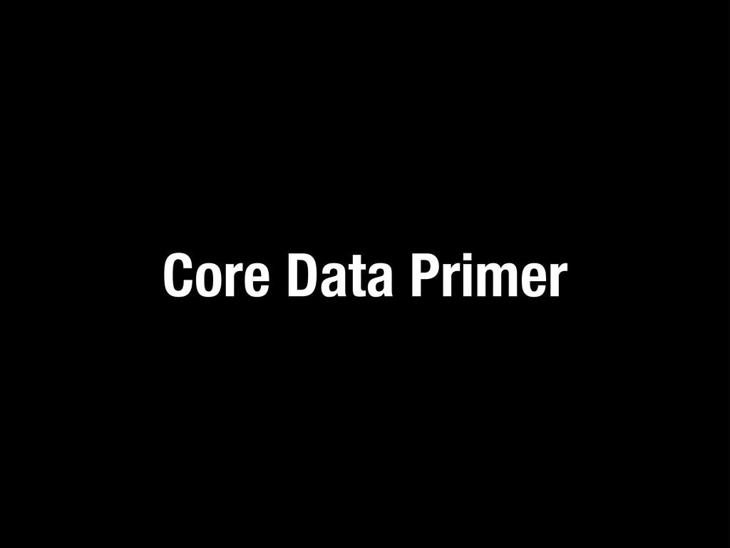 Core Data Primer