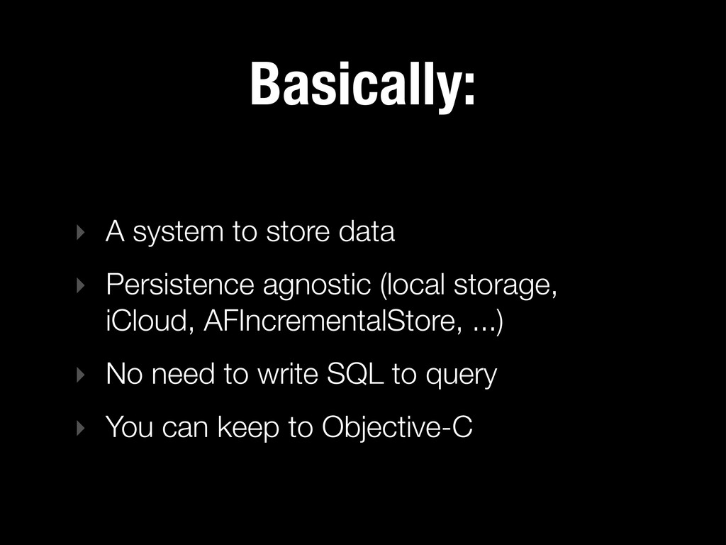 Basically: ‣ A system to store data ‣ Persisten...