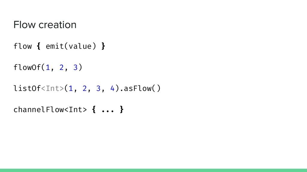 flow { emit(value) } flowOf(1, 2, 3) listOf<Int...