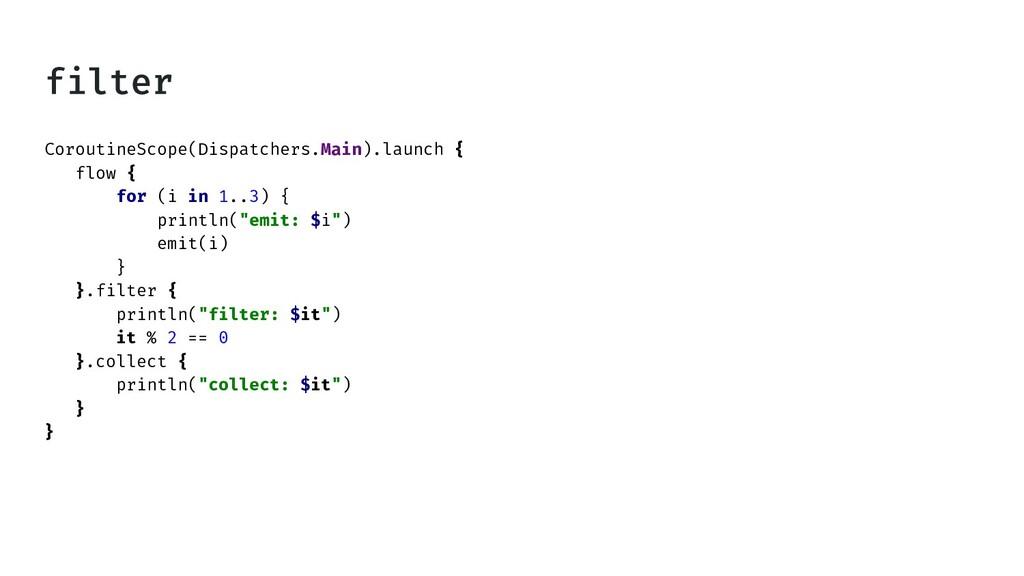 CoroutineScope(Dispatchers.Main).launch { flow ...
