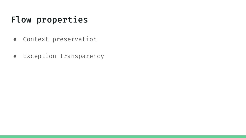 ● Context preservation ● Exception transparency