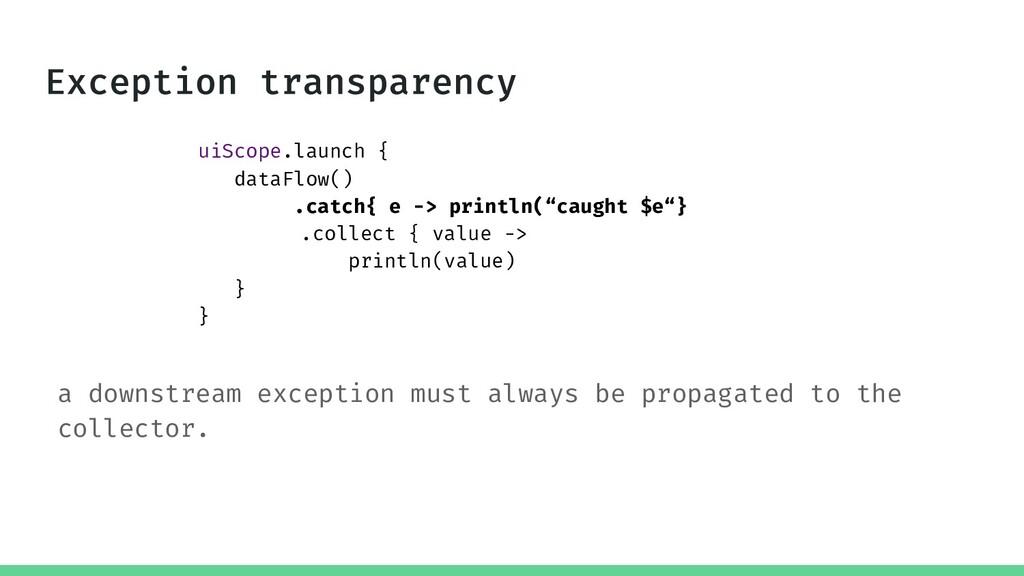 uiScope.launch { dataFlow() .catch{ e -> printl...
